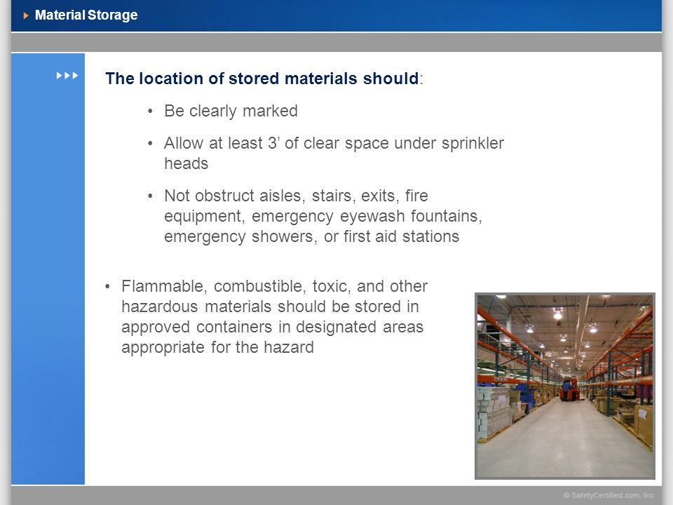 The location of stored materials should: Be clearly marked