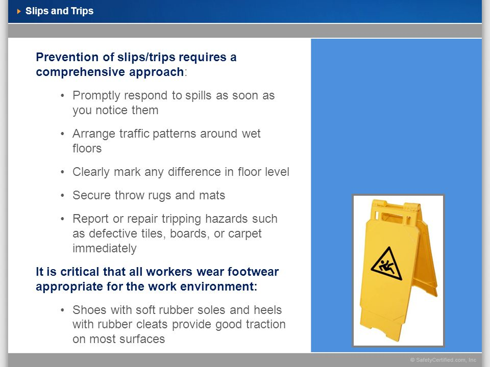Prevention of slips/trips requires a comprehensive approach: