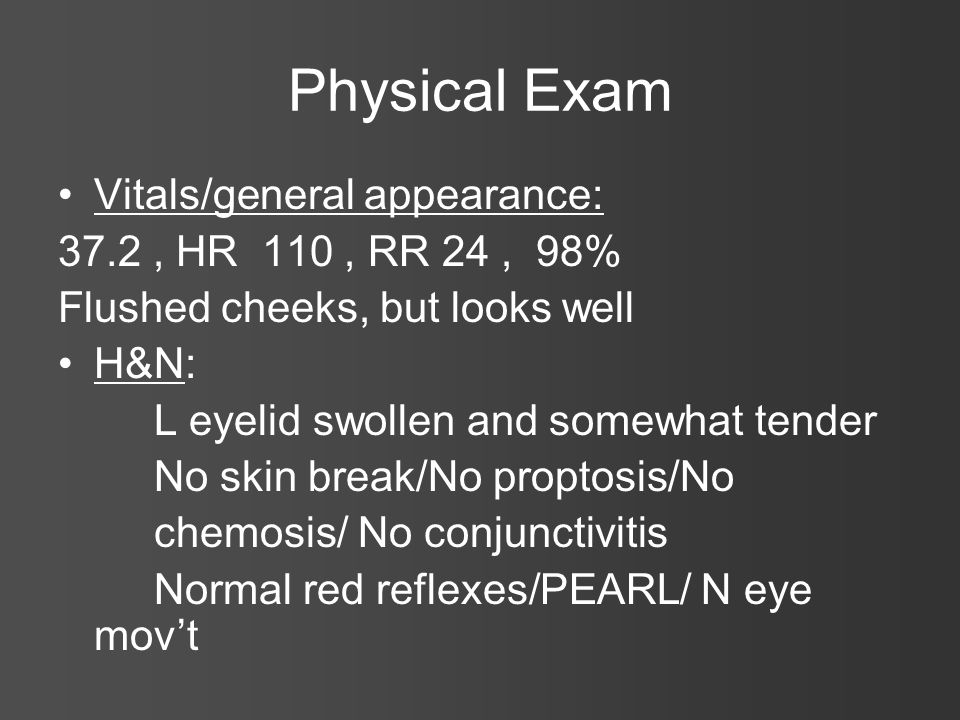 Physical Exam Vitals/general appearance: 37.2 , HR 110 , RR 24 , 98%