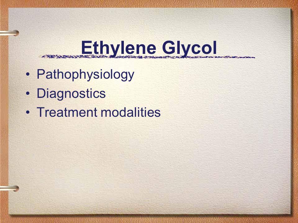 Ethylene Glycol Pathophysiology Diagnostics Treatment modalities