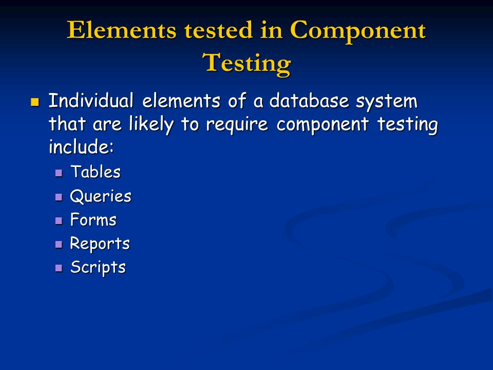 Elements tested in Component Testing