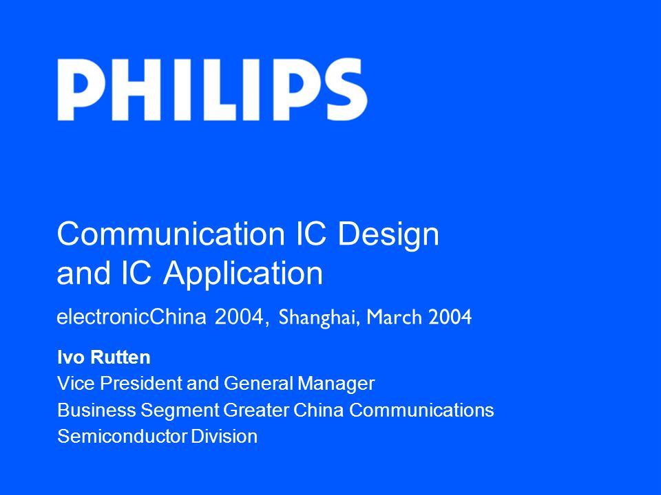 Communication IC Design and IC Application electronicChina 2004, Shanghai, March 2004