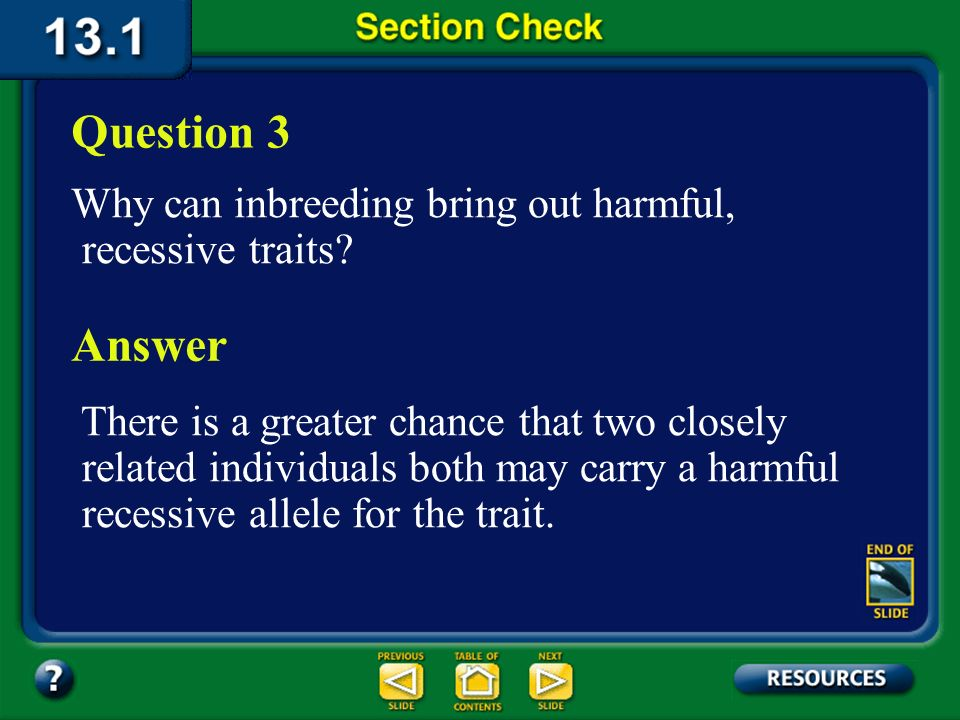 Question 3 Why can inbreeding bring out harmful, recessive traits Answer.