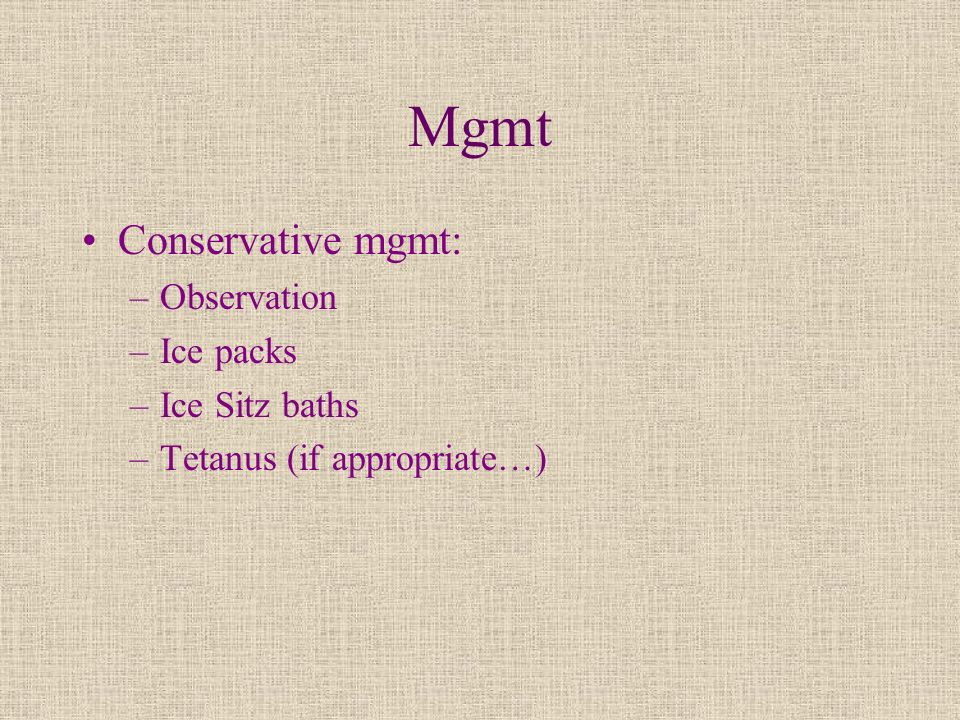 Mgmt Conservative mgmt: Observation Ice packs Ice Sitz baths