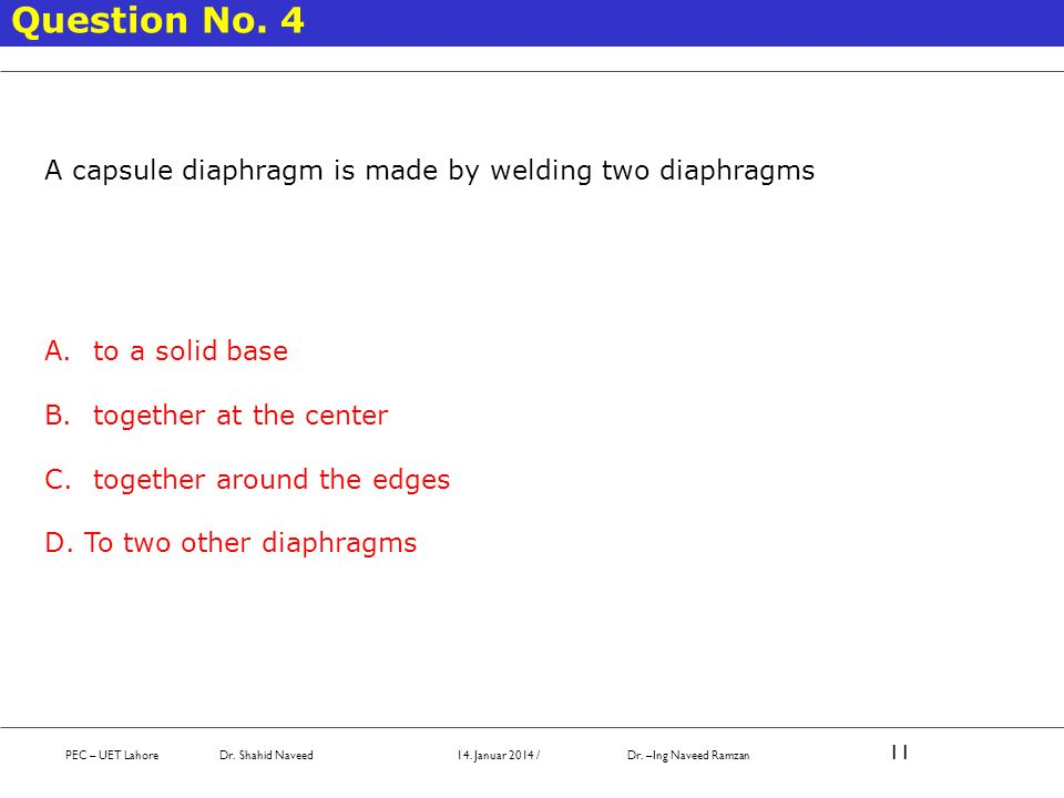 Question No. 4 A capsule diaphragm is made by welding two diaphragms