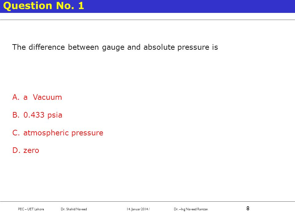 Question No. 1 The difference between gauge and absolute pressure is