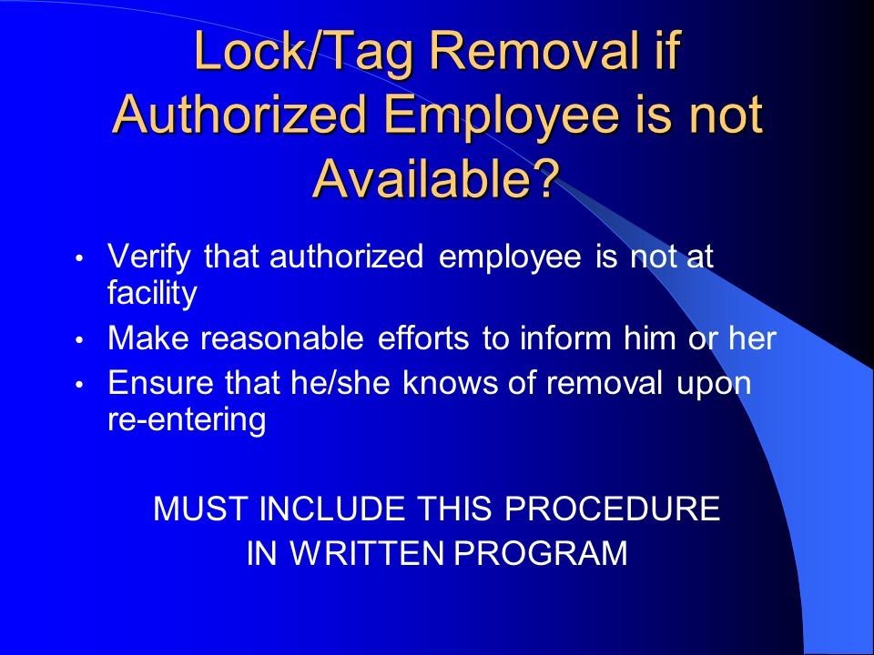 Lock/Tag Removal if Authorized Employee is not Available