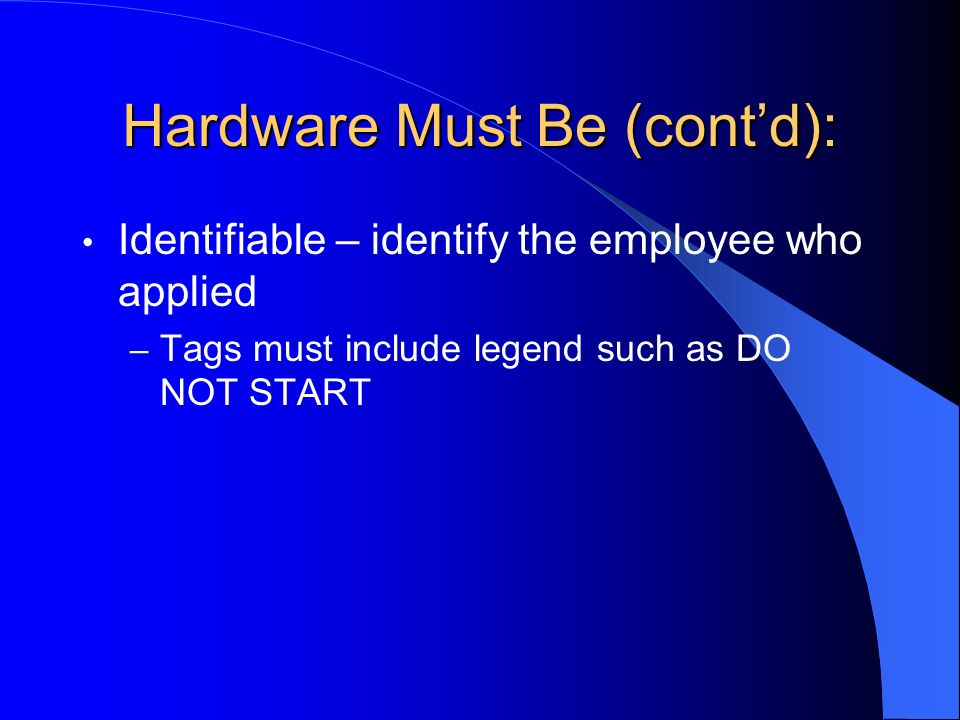 Hardware Must Be (cont'd):