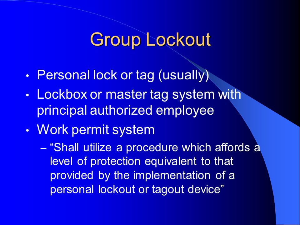 Group Lockout Personal lock or tag (usually)