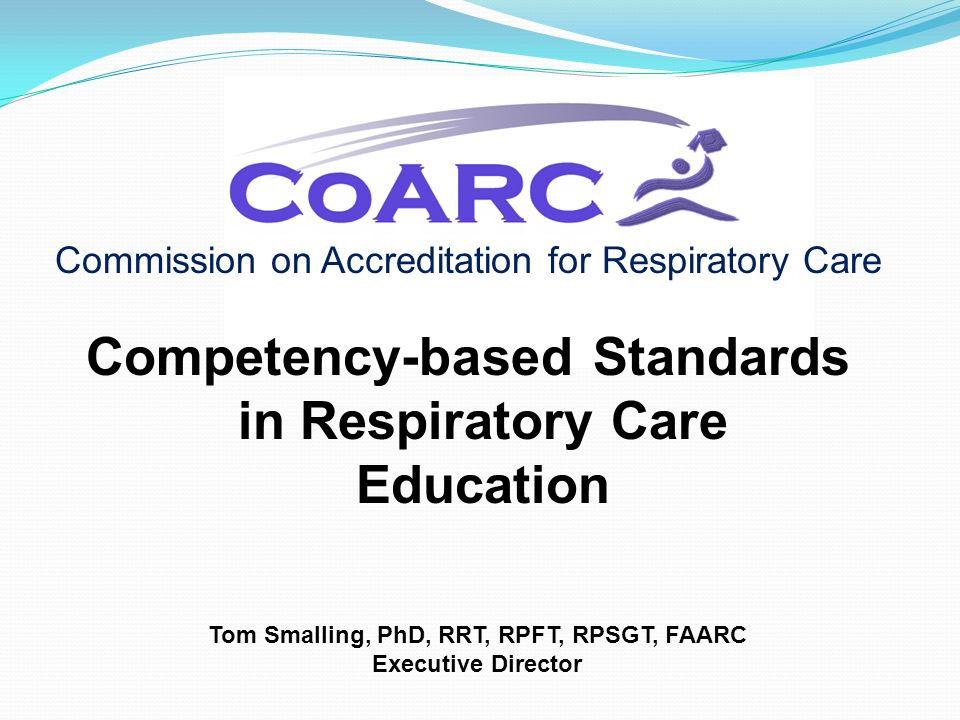 Tom Smalling, PhD, RRT, RPFT, RPSGT, FAARC