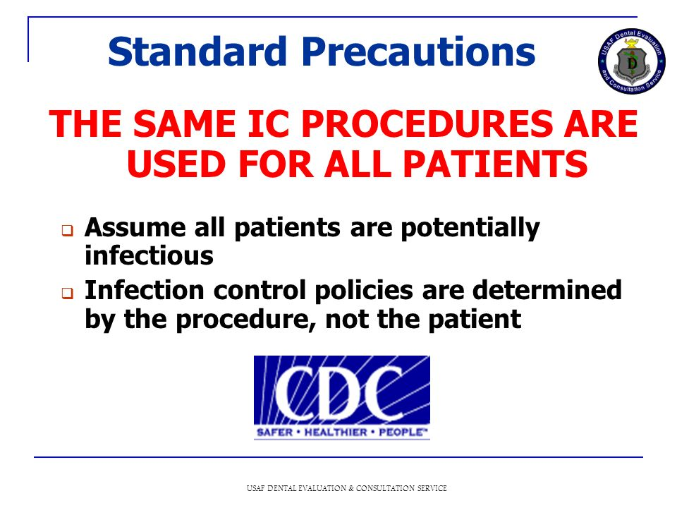 THE SAME IC PROCEDURES ARE USED FOR ALL PATIENTS