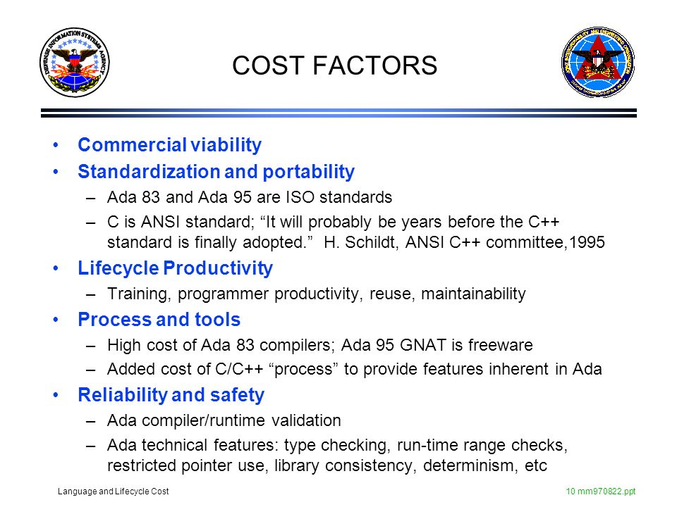 COST FACTORS Commercial viability Standardization and portability