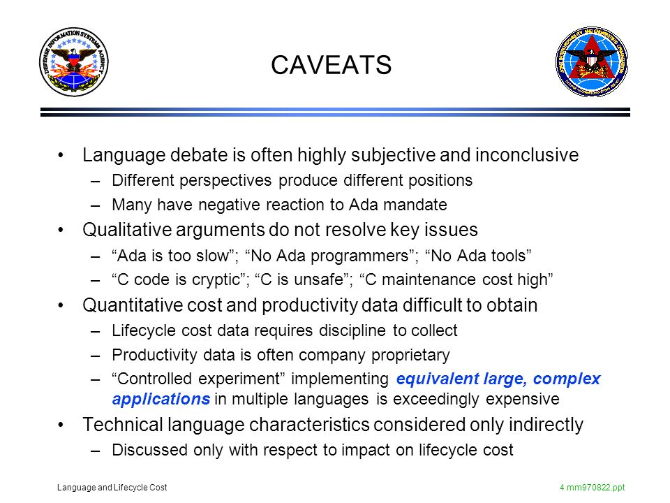 CAVEATS Language debate is often highly subjective and inconclusive
