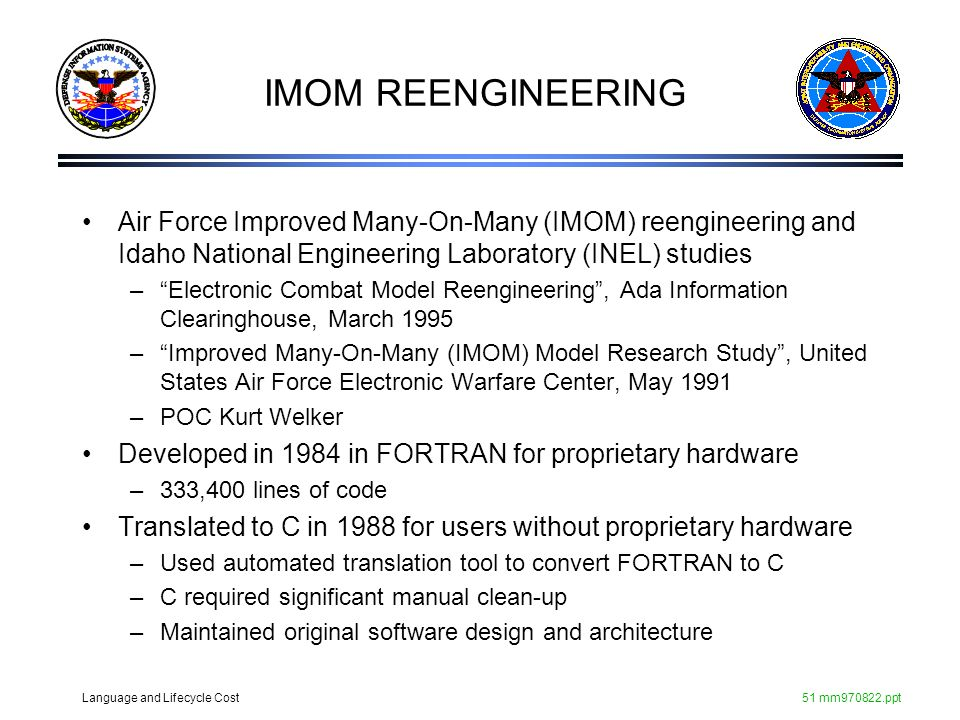 IMOM REENGINEERING Air Force Improved Many-On-Many (IMOM) reengineering and Idaho National Engineering Laboratory (INEL) studies.
