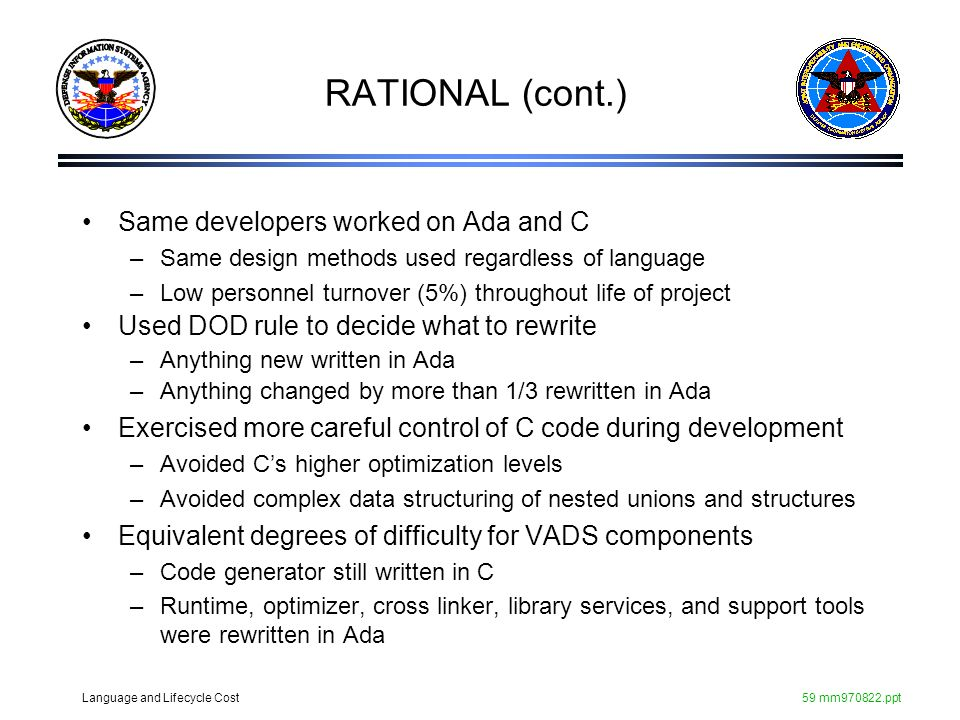 RATIONAL (cont.) Same developers worked on Ada and C
