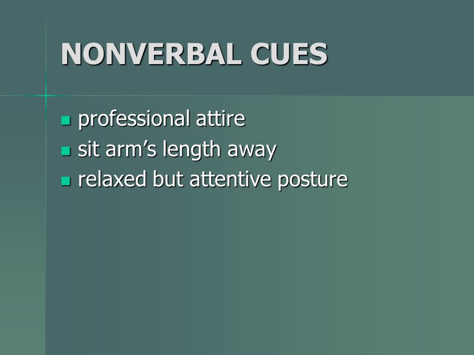 NONVERBAL CUES professional attire sit arm's length away