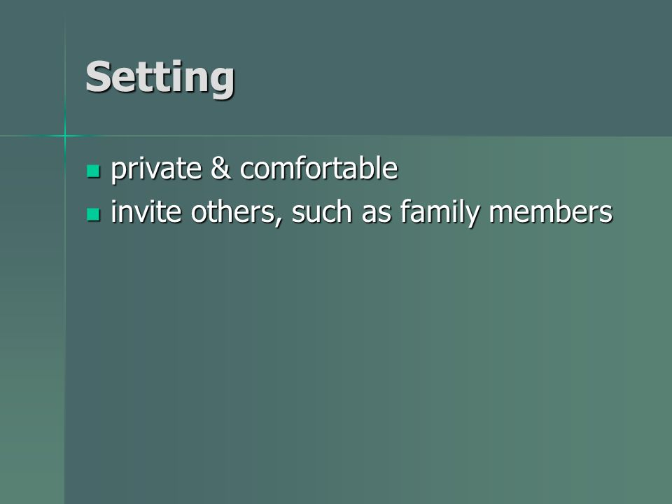Setting private & comfortable invite others, such as family members