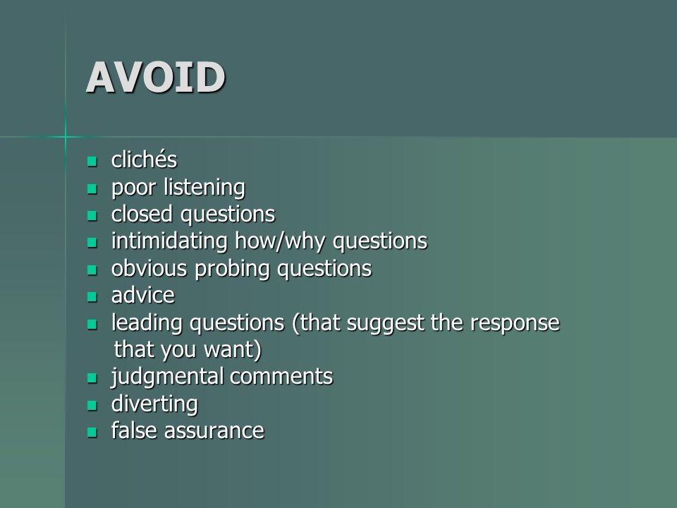 AVOID clichés poor listening closed questions