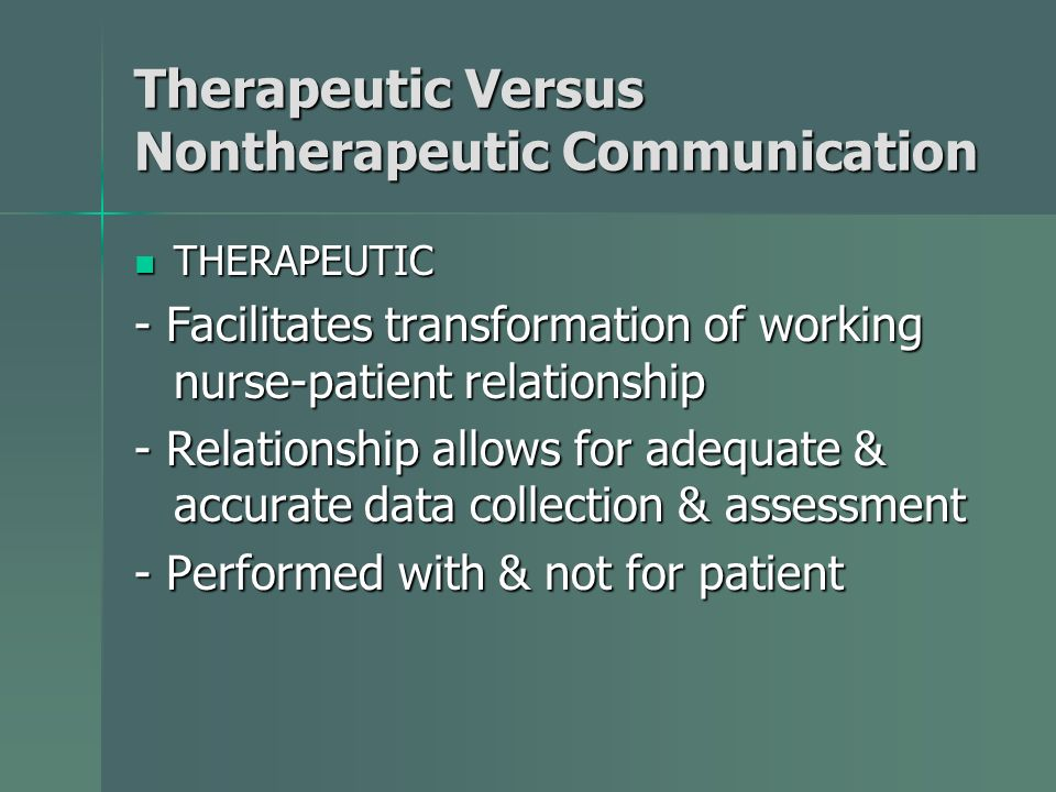 Therapeutic Versus Nontherapeutic Communication