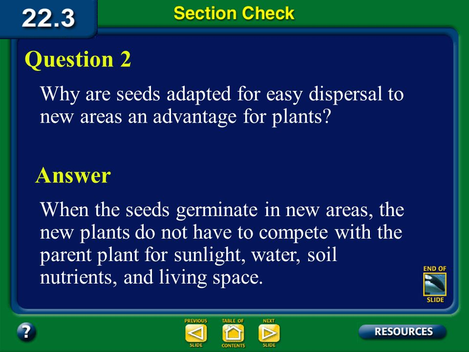 Question 2 Why are seeds adapted for easy dispersal to new areas an advantage for plants Answer.