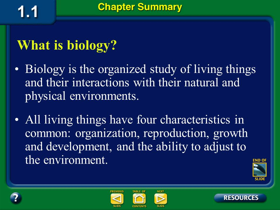 What is biology Biology is the organized study of living things and their interactions with their natural and physical environments.