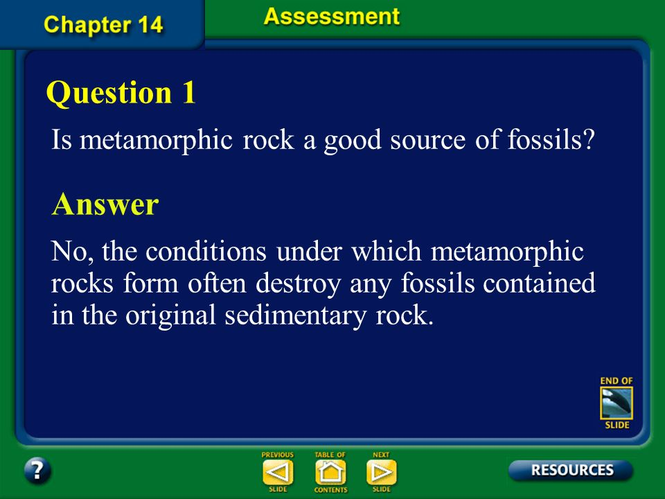 Question 1 Answer Is metamorphic rock a good source of fossils