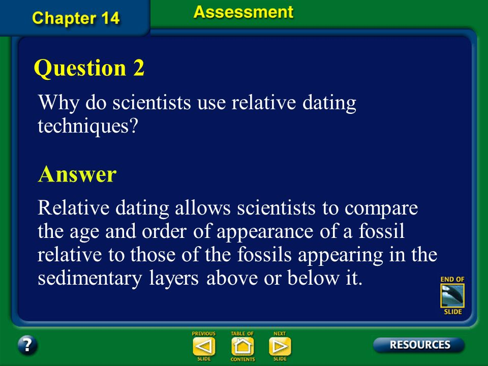 Question 2 Answer Why do scientists use relative dating techniques