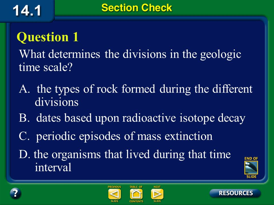 Question 1 What determines the divisions in the geologic time scale
