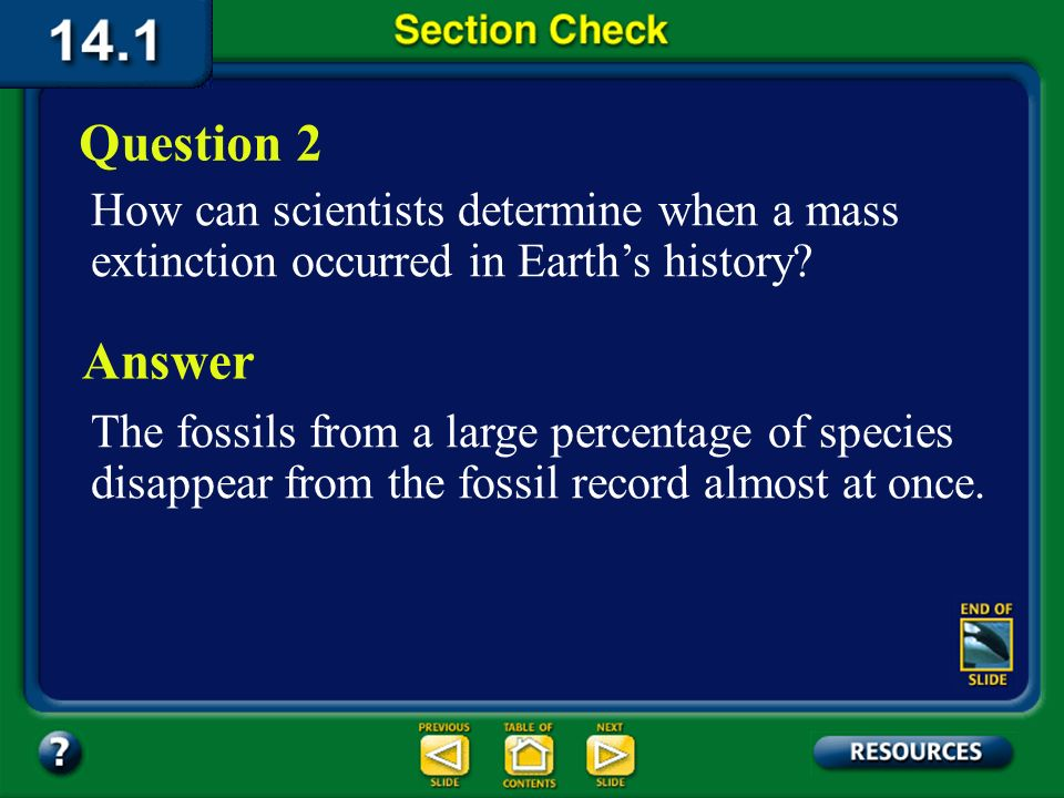 Question 2 How can scientists determine when a mass extinction occurred in Earth's history Answer.