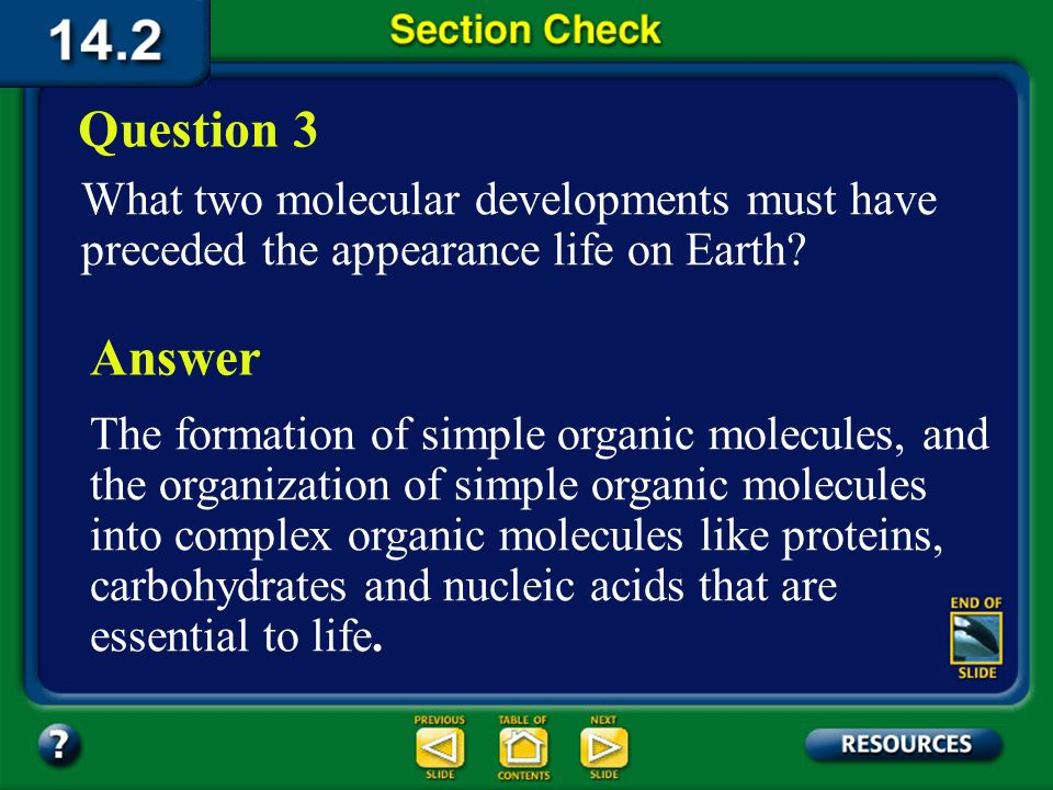 Question 3 What two molecular developments must have preceded the appearance life on Earth Answer.