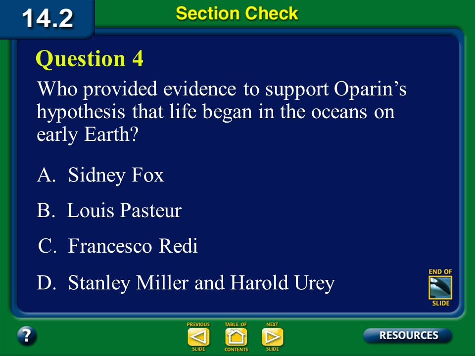 Question 4 Who provided evidence to support Oparin's hypothesis that life began in the oceans on early Earth