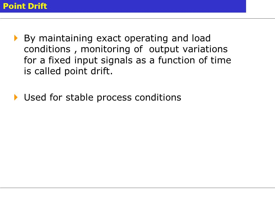 Used for stable process conditions