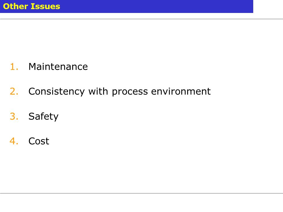 Consistency with process environment Safety Cost
