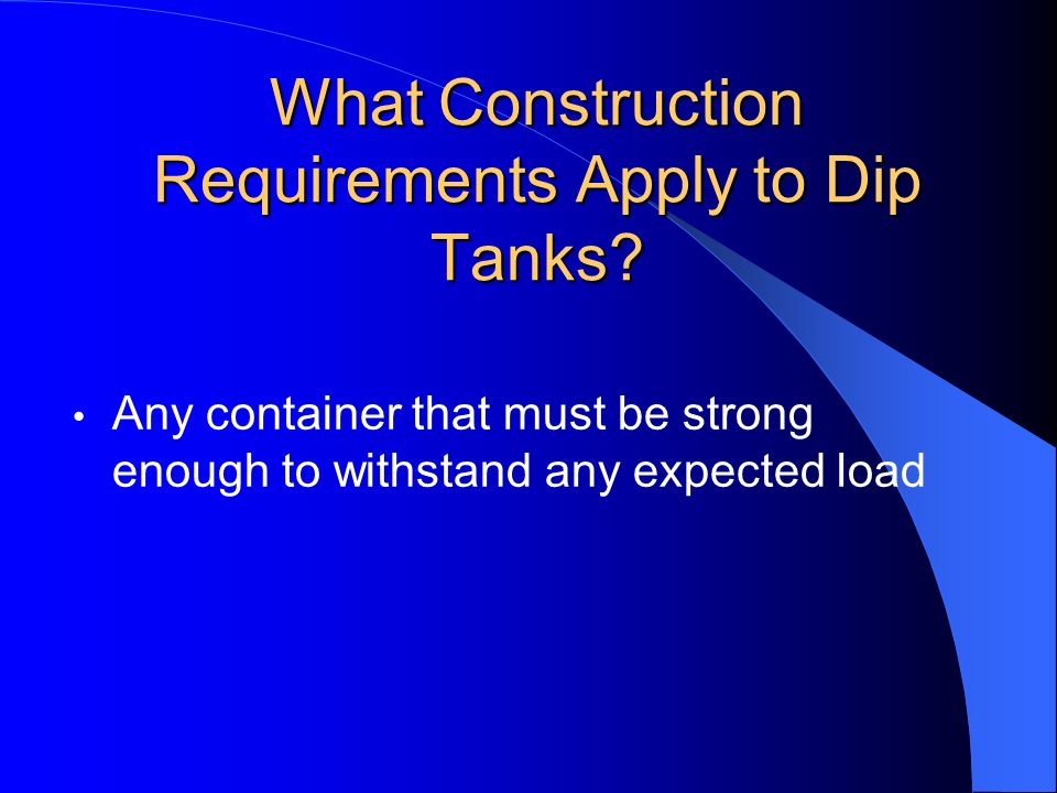 What Construction Requirements Apply to Dip Tanks