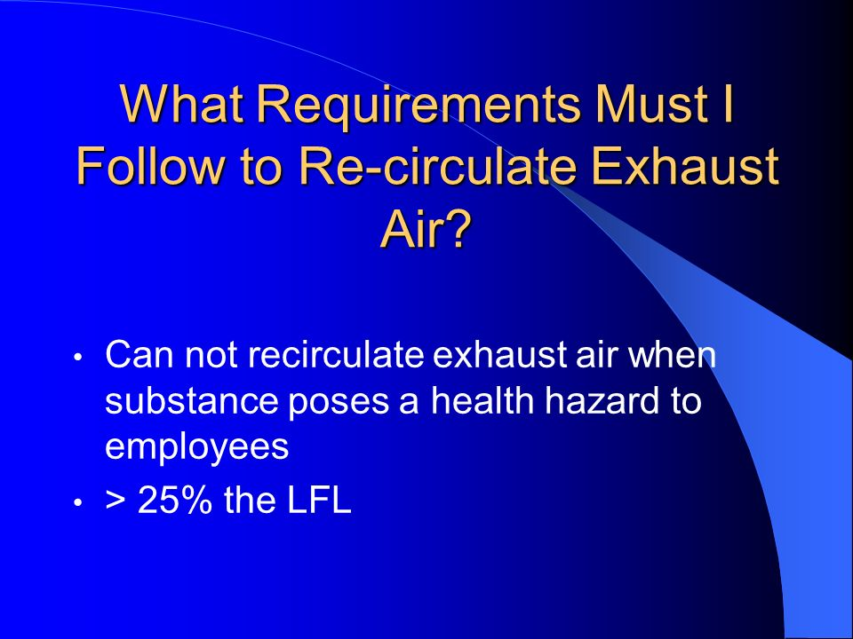 What Requirements Must I Follow to Re-circulate Exhaust Air