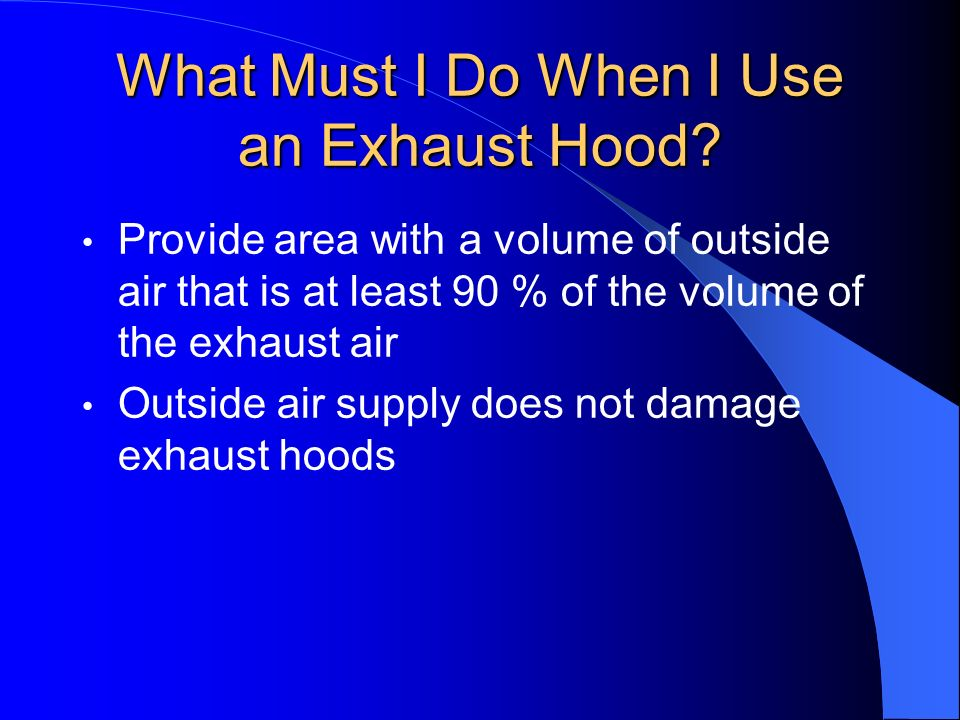 What Must I Do When I Use an Exhaust Hood
