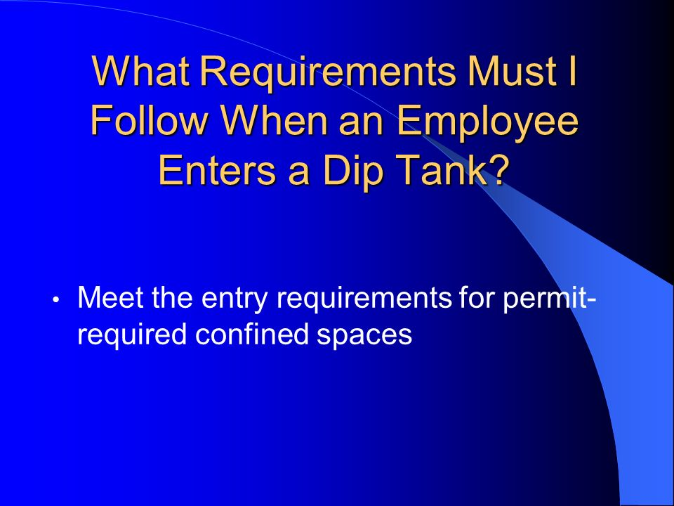 What Requirements Must I Follow When an Employee Enters a Dip Tank