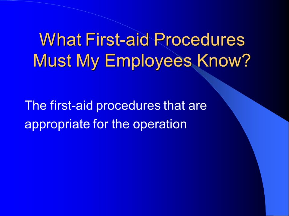 What First-aid Procedures Must My Employees Know