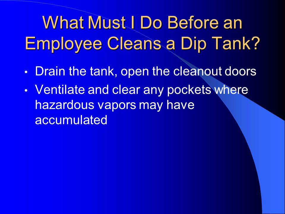 What Must I Do Before an Employee Cleans a Dip Tank