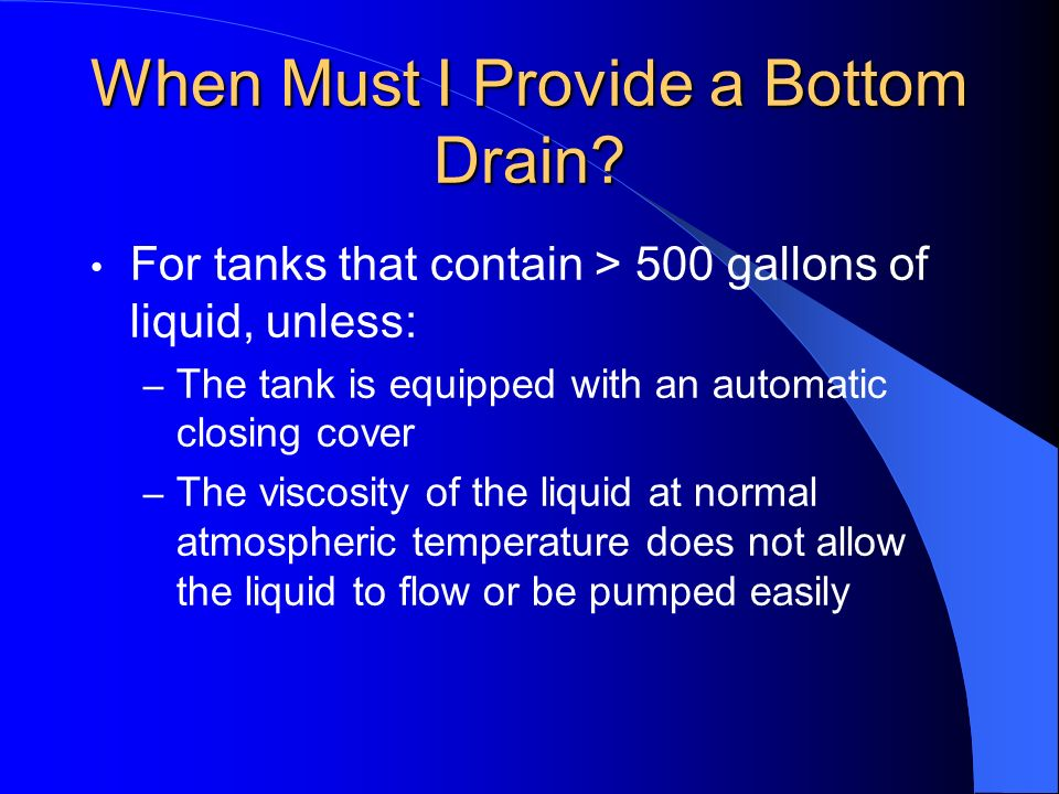 When Must I Provide a Bottom Drain