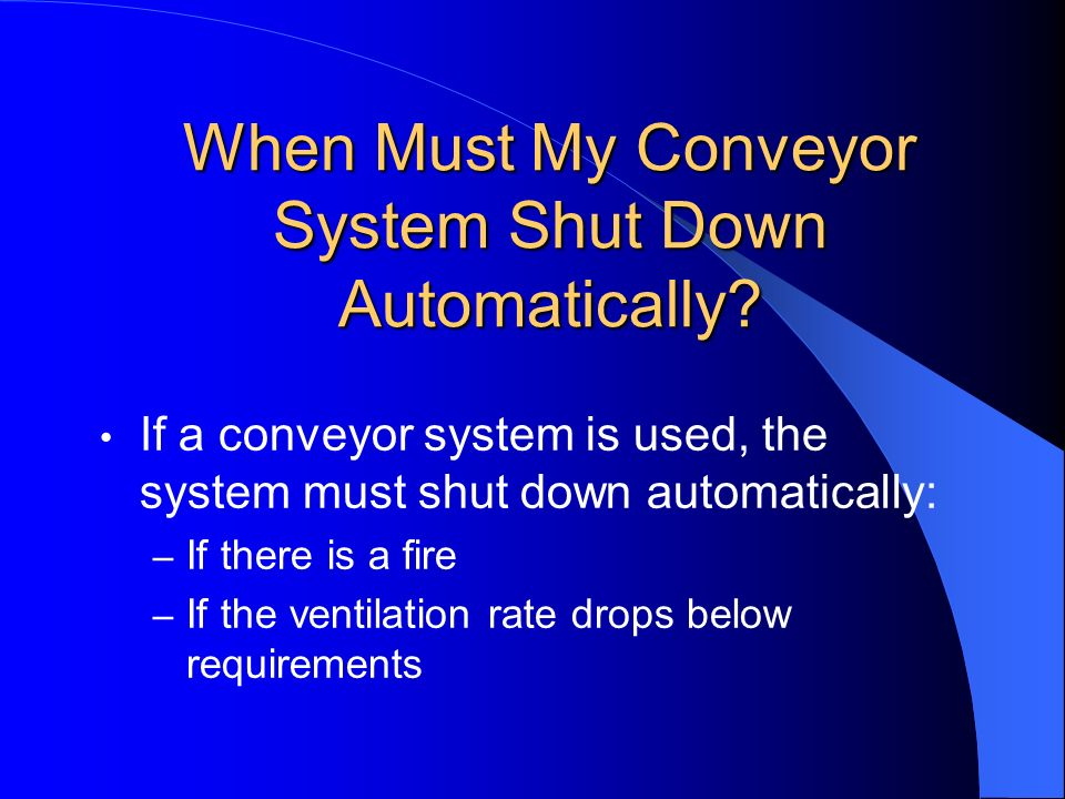 When Must My Conveyor System Shut Down Automatically