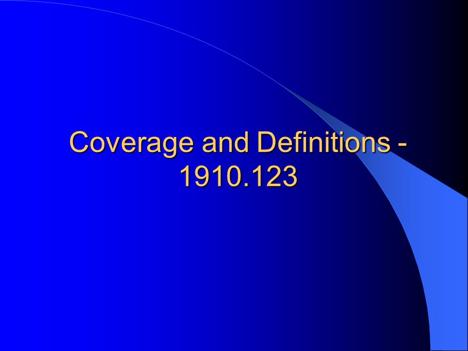 Coverage and Definitions