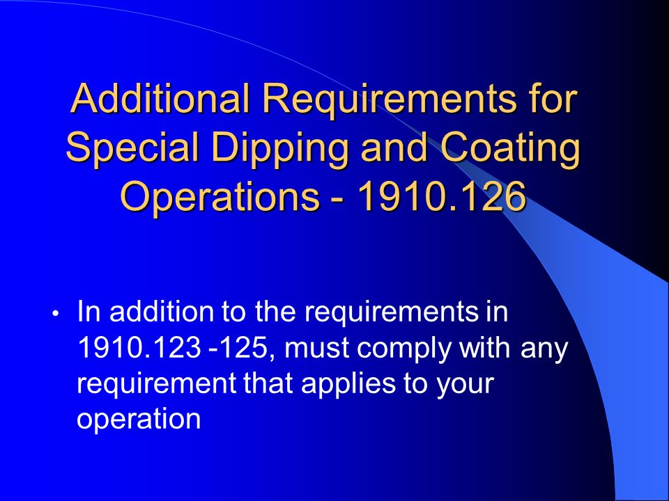 Additional Requirements for Special Dipping and Coating Operations