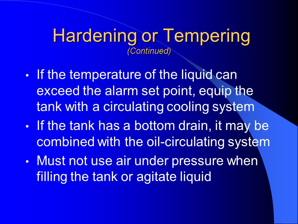 Hardening or Tempering (Continued)