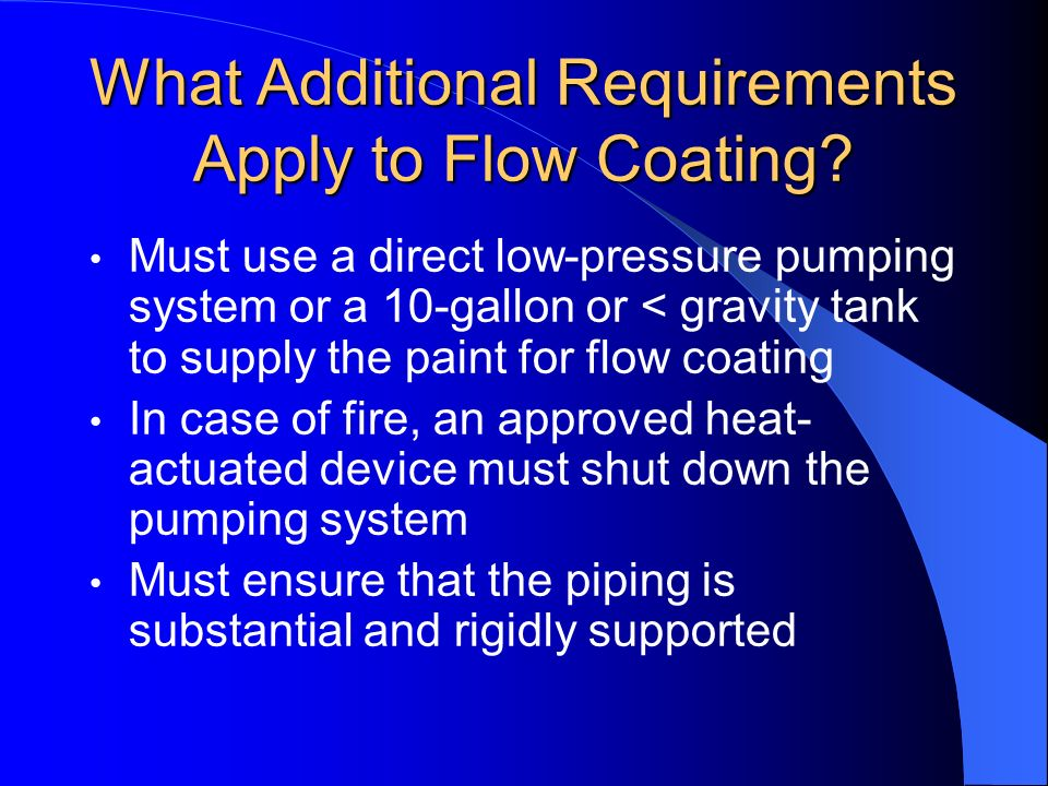 What Additional Requirements Apply to Flow Coating
