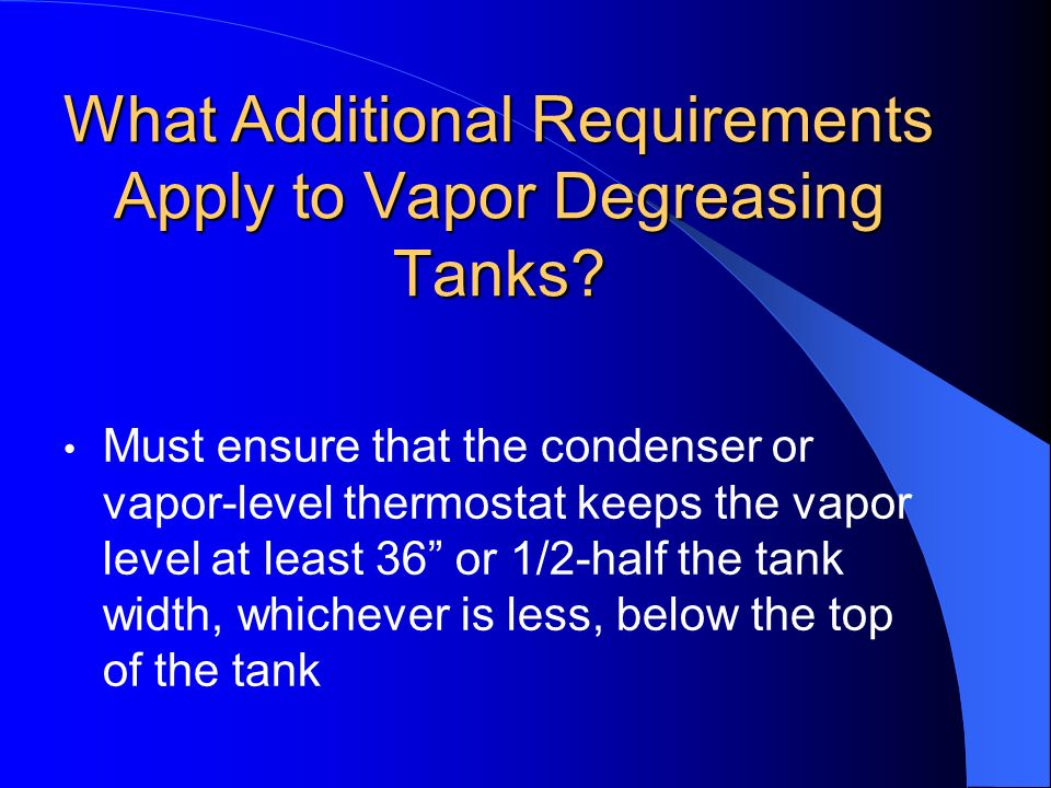 What Additional Requirements Apply to Vapor Degreasing Tanks