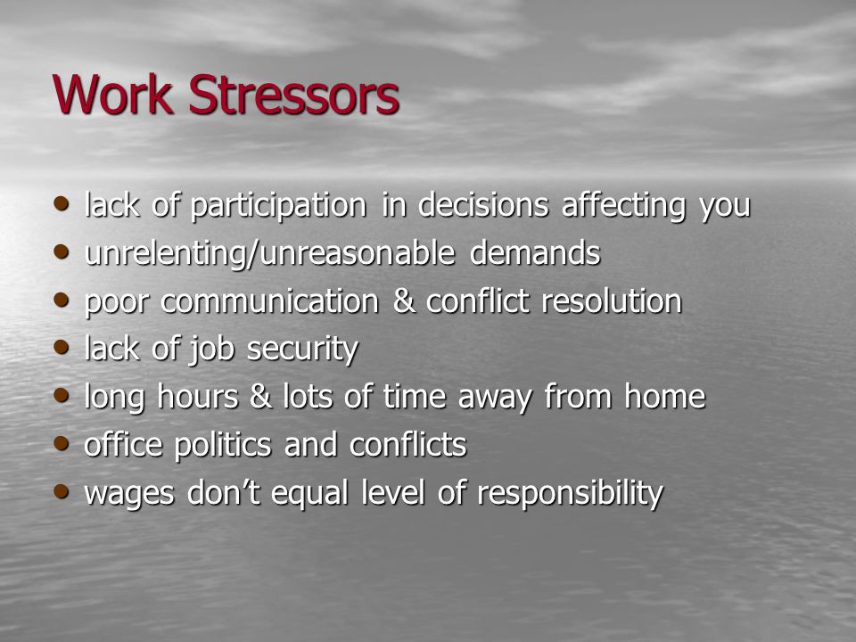 Work Stressors lack of participation in decisions affecting you