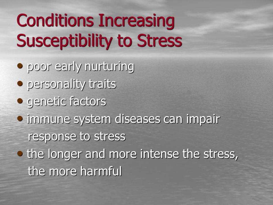 Conditions Increasing Susceptibility to Stress
