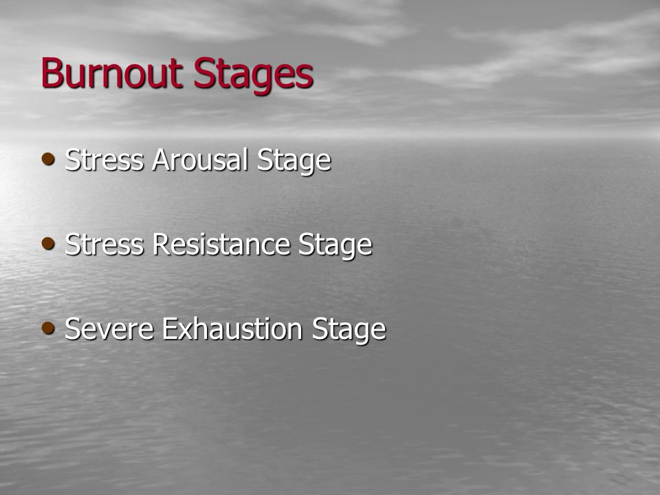 Burnout Stages Stress Arousal Stage Stress Resistance Stage