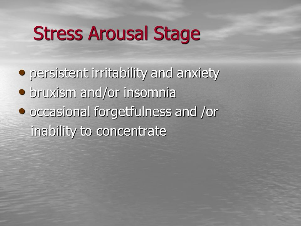 Stress Arousal Stage persistent irritability and anxiety